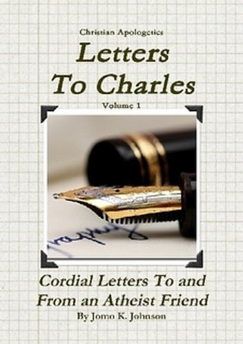 Letters To Charles: Cordial Letters To & From An Atheist Friend