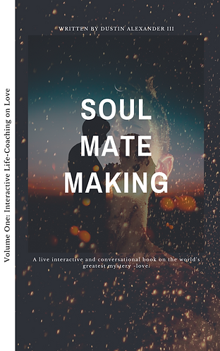 Soul Mate Making - by Dustin Alexander