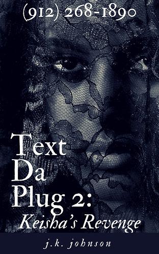 Text Da Plug: Keisha's Revenge (Vol. 2)