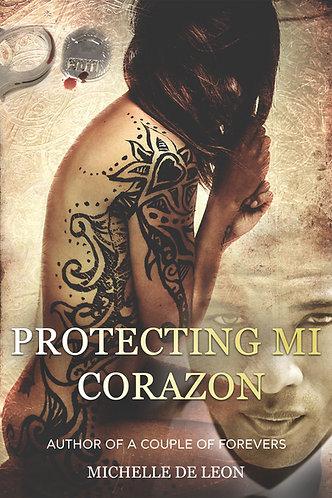 Protecting Mi Corazon