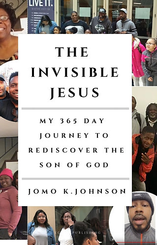 The Invisible Jesus: My 365 Day Journey To Rediscover The Son of God