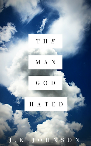 The Man God Hated