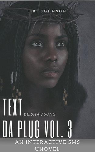 Text Da Plug: Keisha's Song (Vol. 3)