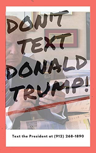 Don't Text The President!