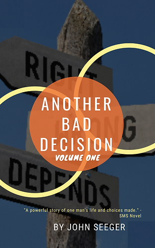 Another Bad Decision: Confessions of a Lifelong Convicted Felon (Volume One)