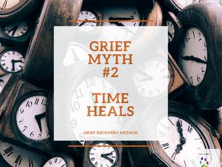 Grief Myths - Time Heals