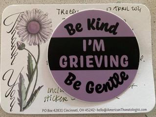 Be Kind - I'm Grieving