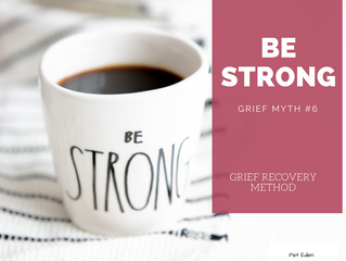 Grief Myth - Be Strong