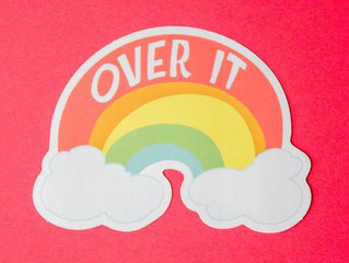 O - Over it!