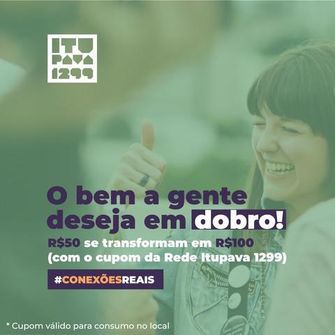 """ITUPAVA1299 lança a campanha """"Conexões Reais – O bem a gente deseja em dobro"""""""