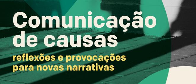 Comunicação de causas: e-book gratuito reflete sobre novas narrativas e caminhos para o diálogo