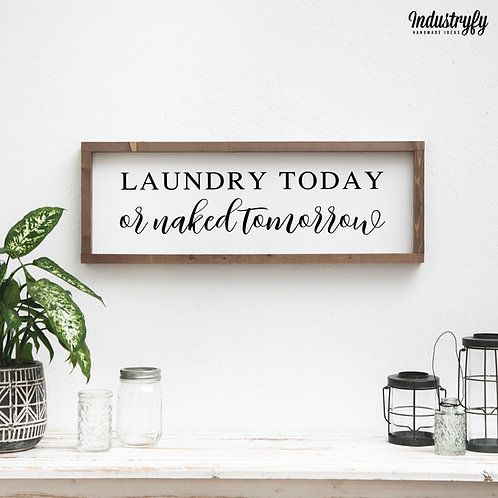 """Laundry Room Schild """"laundry today or naked tomorrow"""" 60x20 cm"""