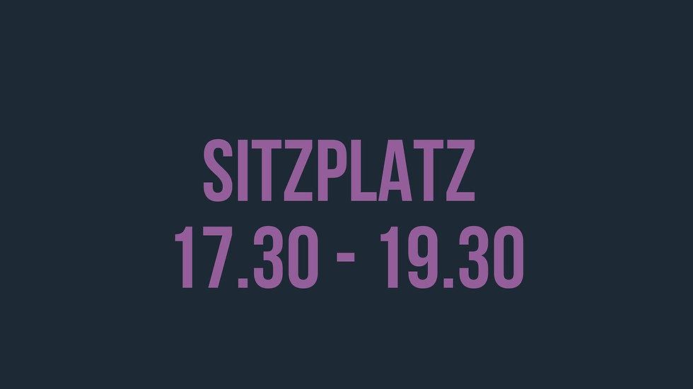 Sitzplatz 17.30 - 19.30