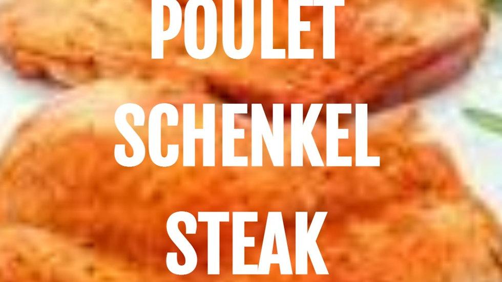 Poulet Schenkel Steak