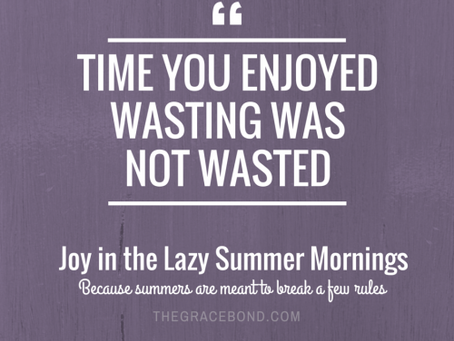 Joy in the Lazy Summer Morning