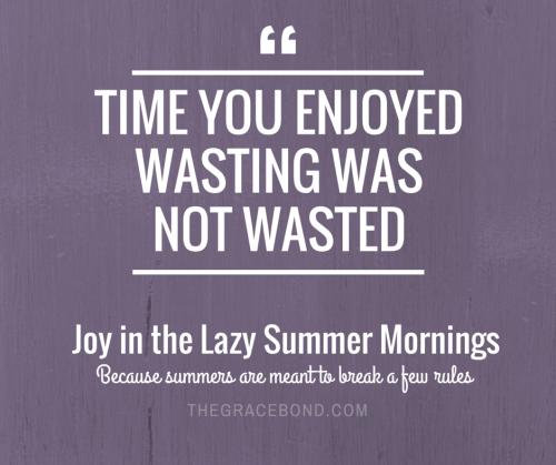 Joy in the Lazy Summer Morning