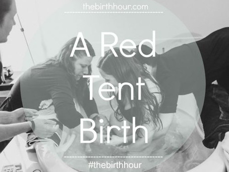 The Birth Hour Podcast: My Red Tent Birth