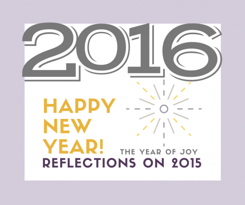 Reflections: 2015 the Year of Joy