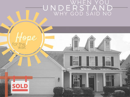 When You Understand Why God Said No: Hope in the Wait