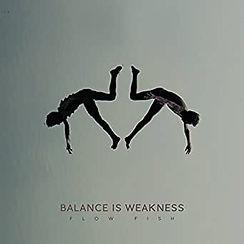 Balance is Weakness - FLOWFISH