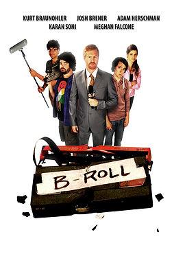 B-Roll poster Kurt Braunohler, Josh Brener, Meghan Falcone, Adam Herschman, Karan Soni B-Roll movie poster comedy