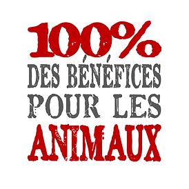 100% des bénéfices pour les animaux!