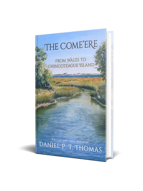"""""""The Come'ere"""" From Wales to Chincoteague Island"""