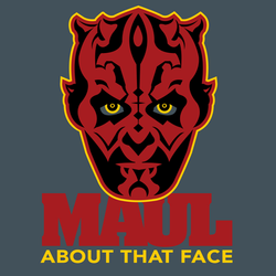 Maul about that Face