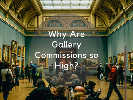 Why Are Gallery Commissions so High?