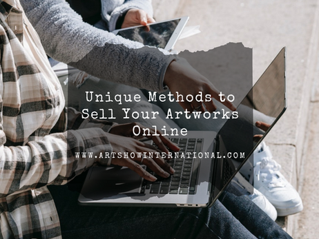 Unique Methods to Sell Your Artworks Online