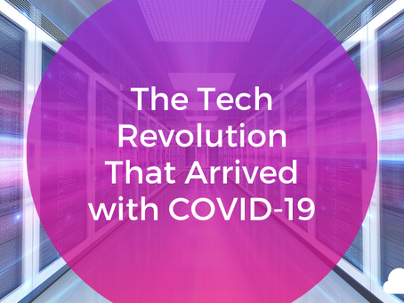 The Tech Revolution That Arrived with COVID-19