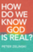 Peter Zelinski book How Do We Know God Is Real