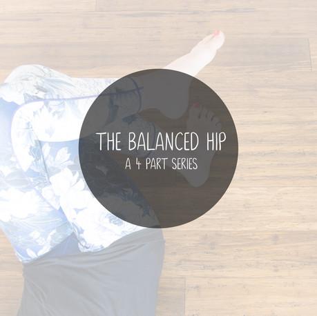 The balanced hip a 4 part series