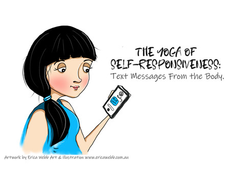 The Yoga of Self-Responsiveness: Text Messages From the Body.