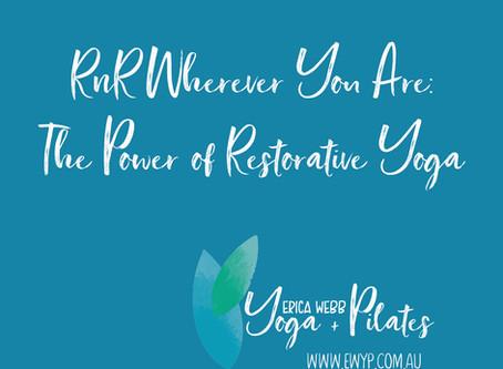 RnR Wherever You Are: The Power of Restorative Yoga