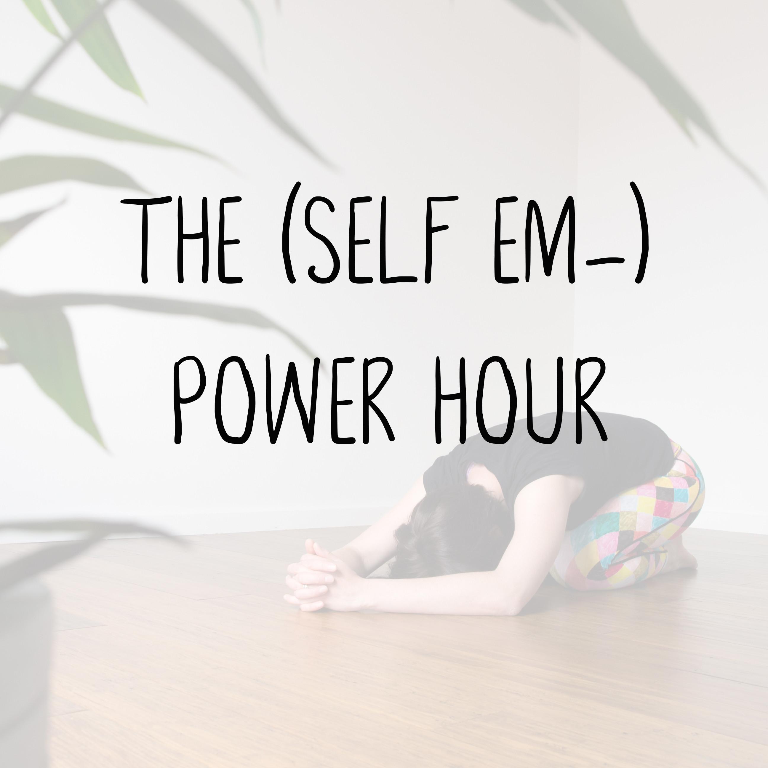 The (Self em-) Power Hour