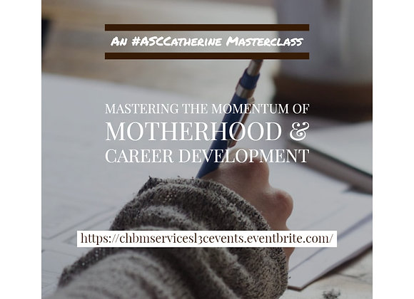 Mastering the Momentum of Motherhood & Career Development