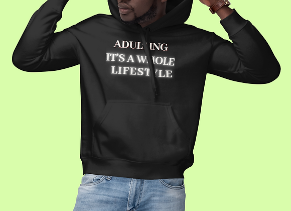 Adulting, it's a whole lifestyle Hoodie