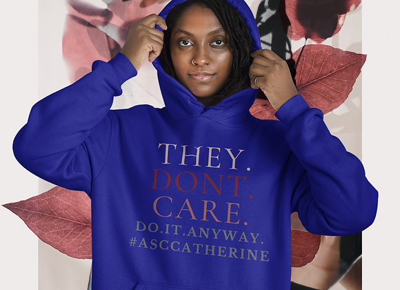 They.Dont.Care.Hoodie