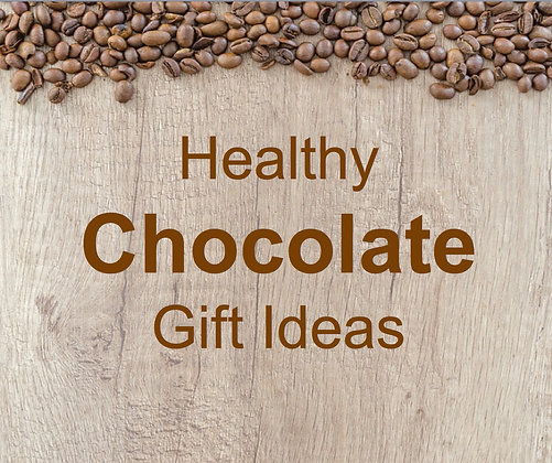 Healthy Chocolate Gift Ideas
