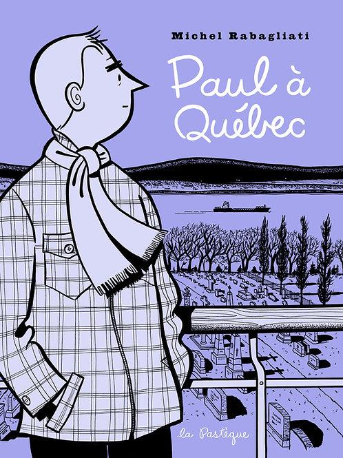 Paul à Québec - DÉDICACÉ