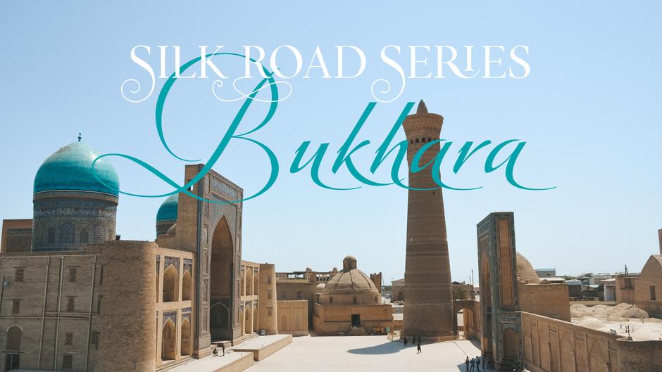 Silk Road Series: Bukhara