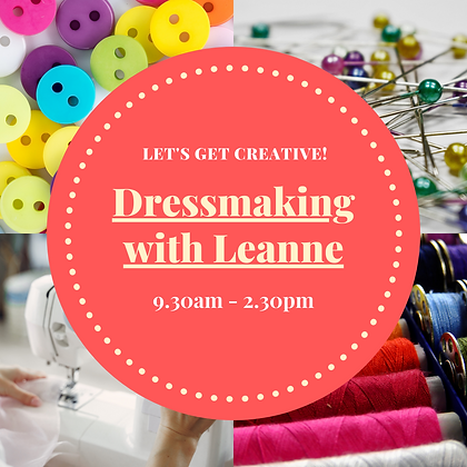 Dressmaking with Leanne - Monday 21/JUN/2021