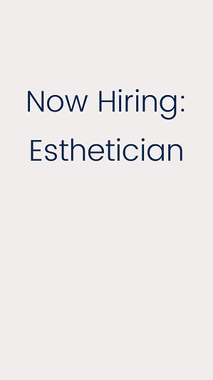 Now Hiring Esthetician.png