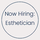 Now Hiring Esthetician (3).png