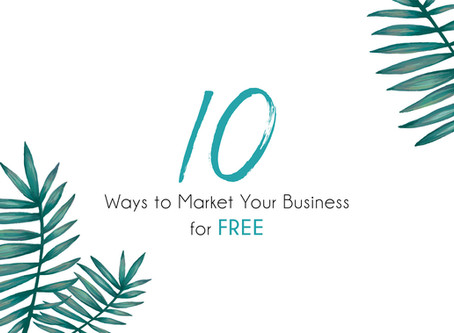 10 Ways to Market Your Business for FREE