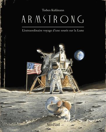 ♥ Armstrong : l'extraordinaire voyage d'une souris sur la Lune