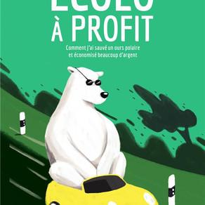 ♥ Ecolo à profit : comment j'ai sauvé un ours polaire et économisé beaucoup d'argent