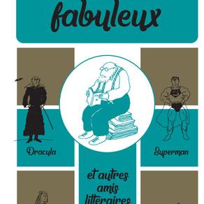 ♥ Monstres fabuleux : Dracula, Alice, Superman, et autres amis littéraires