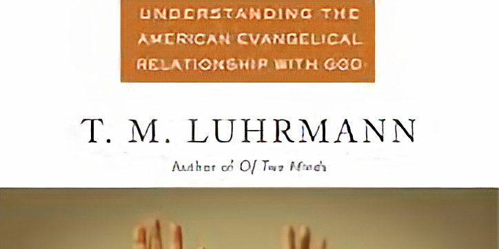 When God Talks Back: Understanding the American Evangelical Relationship with God (Chs 1-5)